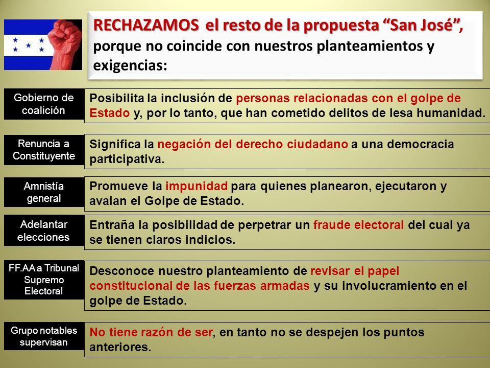 RECHAZAMOS el resto de la propuesta San José , porque no coincide con nuestros planteamientos y exigencias: