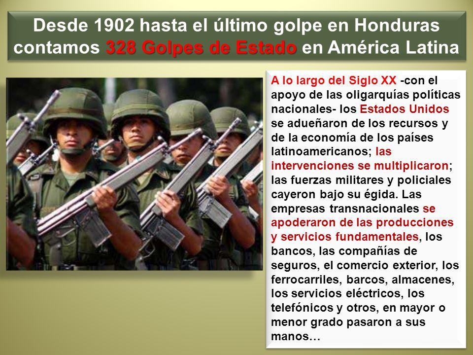 Desde 1902 hasta el último golpe en Honduras contamos 328 Golpes de Estado en América Latina