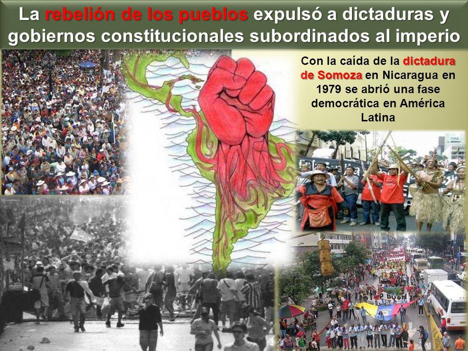 La rebelión de los pueblos expulsó a dictaduras y gobiernos constitucionales subordinados al imperio
