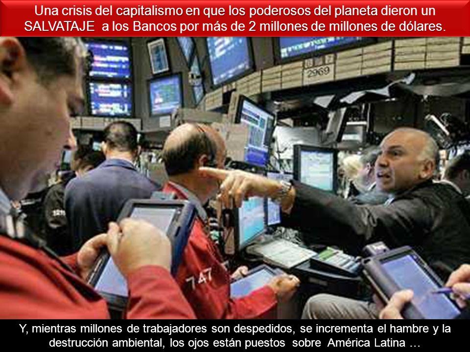 Una crisis del capitalismo en que los poderosos del planeta dieron un SALVATAJE a los Bancos por más de 2 millones de millones de dólares.