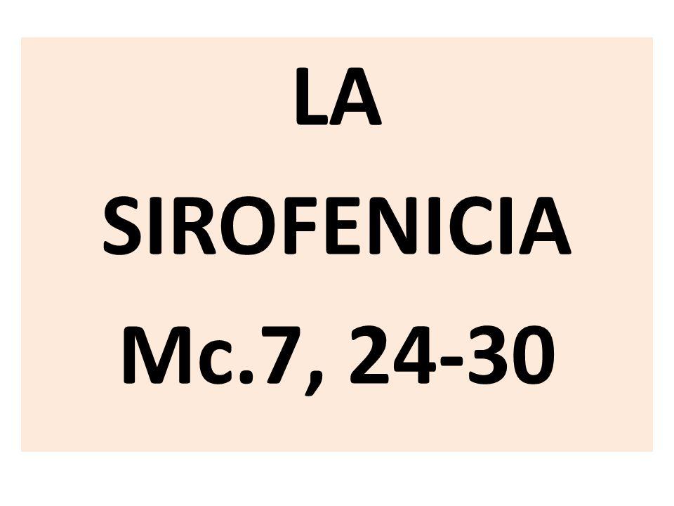 LA SIROFENICIA Mc.7, 24-30