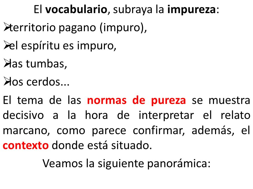 El vocabulario, subraya la impureza: territorio pagano (impuro),
