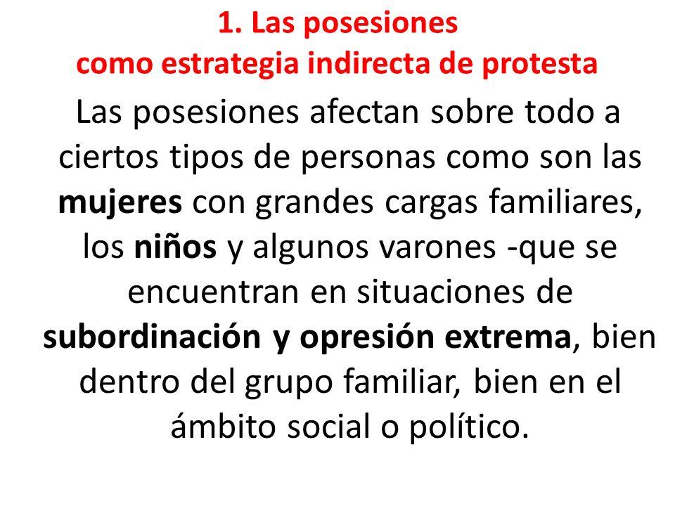 1. Las posesiones como estrategia indirecta de protesta