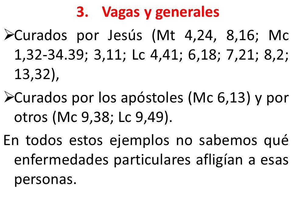 Curados por los apóstoles (Mc 6,13) y por otros (Mc 9,38; Lc 9,49).
