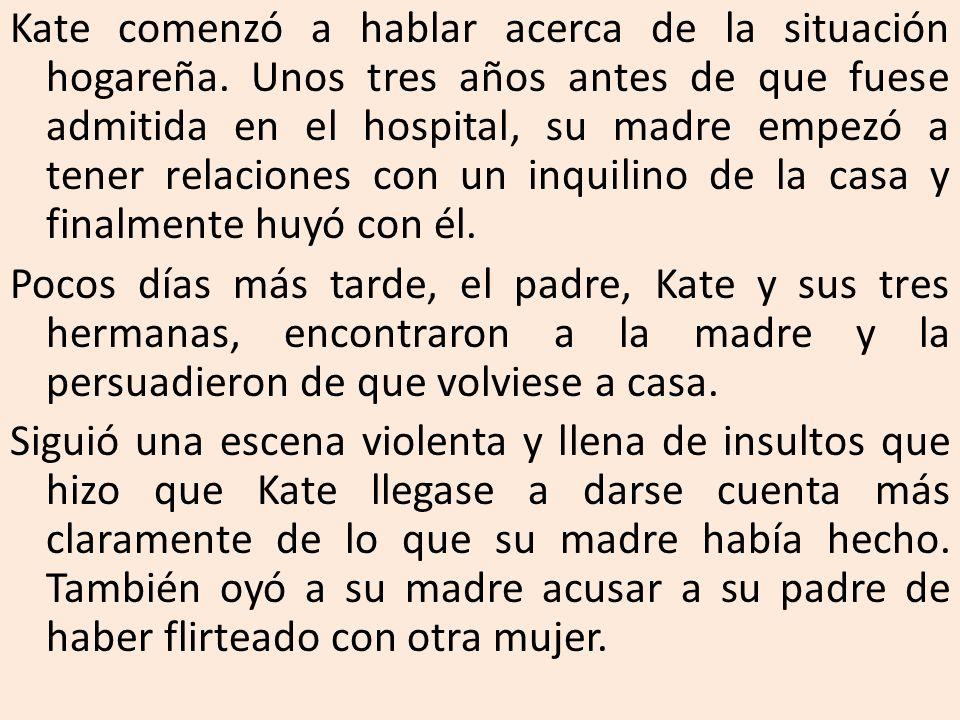 Kate comenzó a hablar acerca de la situación hogareña