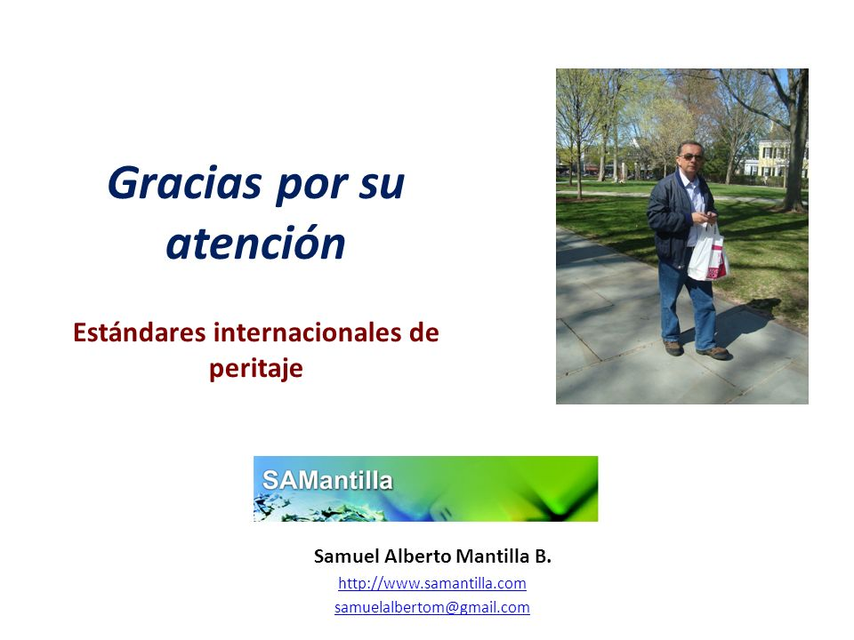 Gracias por su atención Estándares internacionales de peritaje