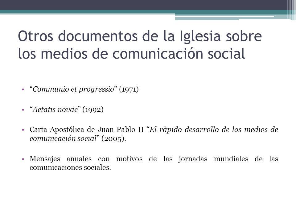 Otros documentos de la Iglesia sobre los medios de comunicación social