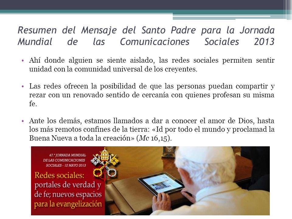 Resumen del Mensaje del Santo Padre para la Jornada Mundial de las Comunicaciones Sociales 2013