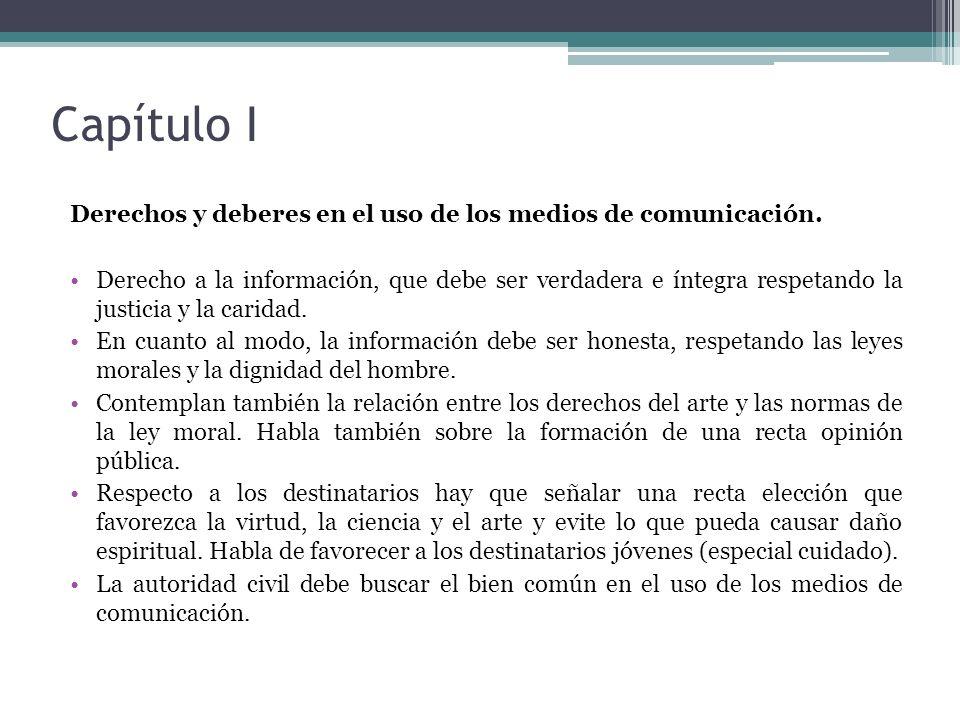 Capítulo I Derechos y deberes en el uso de los medios de comunicación.