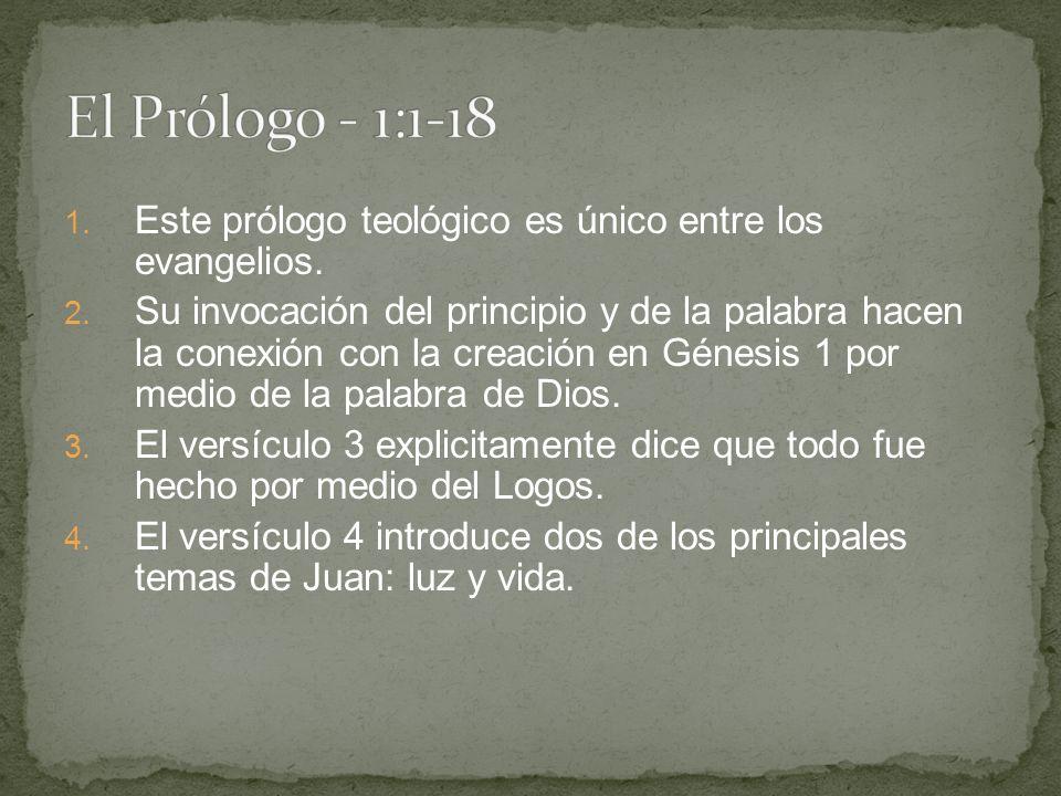 El Prólogo - 1:1-18 Este prólogo teológico es único entre los evangelios.