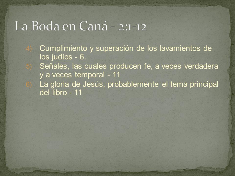 La Boda en Caná - 2:1-12 Cumplimiento y superación de los lavamientos de los judíos - 6.