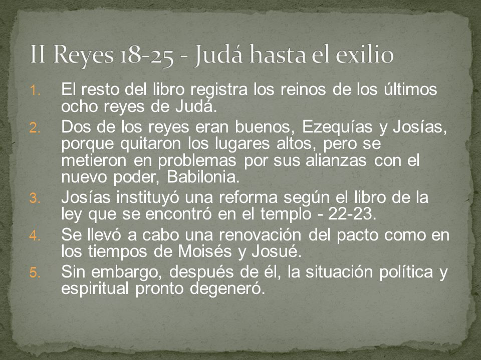 II Reyes 18-25 - Judá hasta el exilio