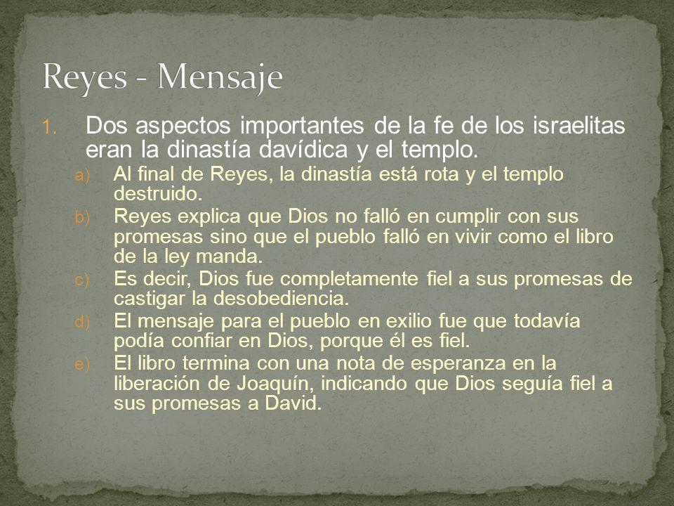 Reyes - Mensaje Dos aspectos importantes de la fe de los israelitas eran la dinastía davídica y el templo.