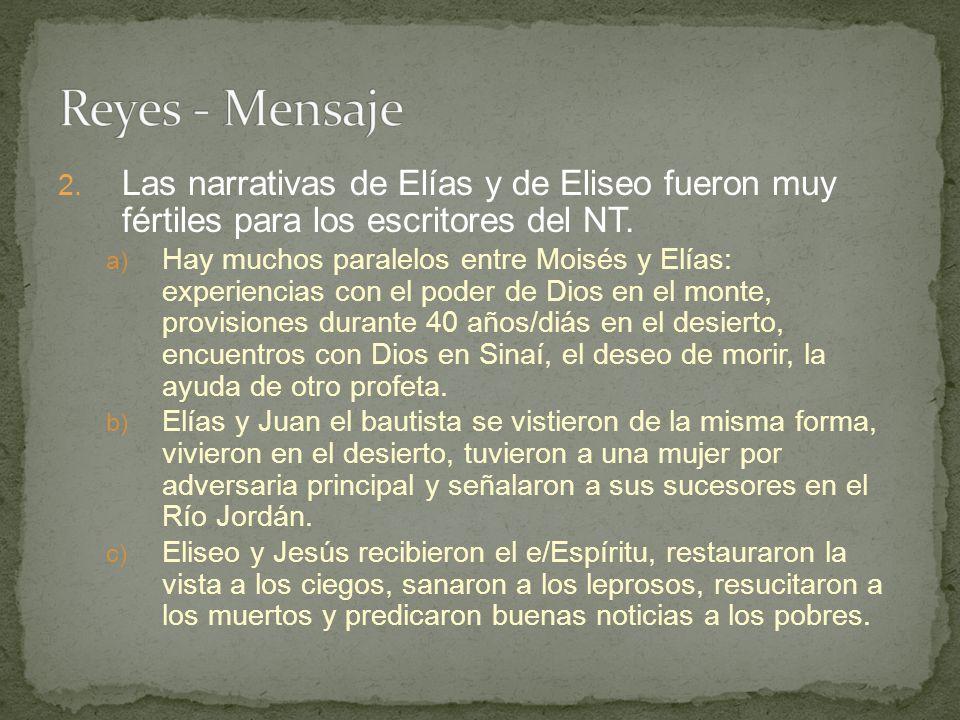 Reyes - Mensaje Las narrativas de Elías y de Eliseo fueron muy fértiles para los escritores del NT.