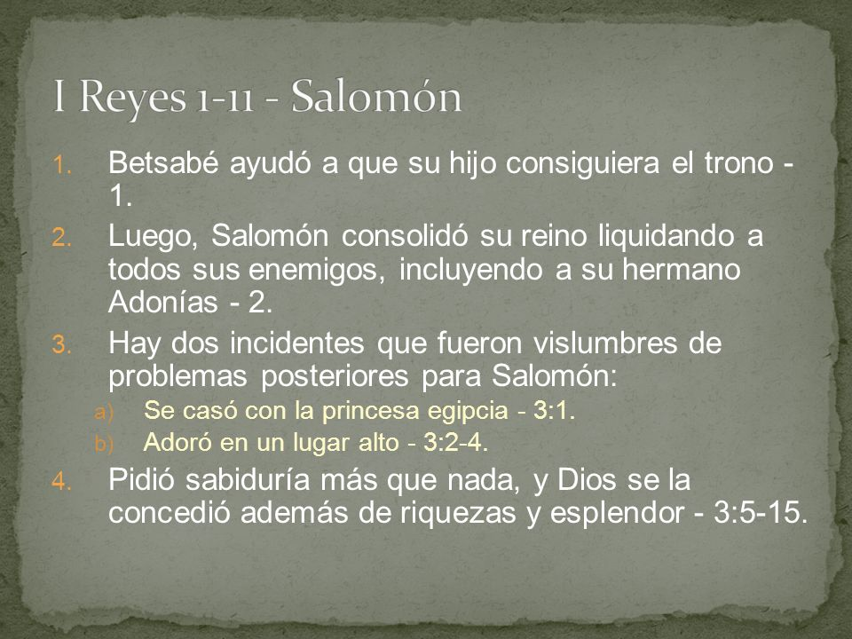 I Reyes 1-11 - Salomón Betsabé ayudó a que su hijo consiguiera el trono - 1.
