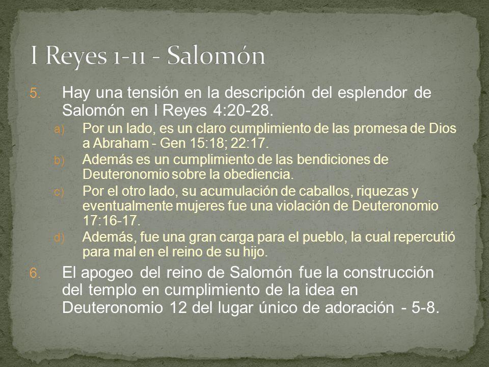 I Reyes 1-11 - Salomón Hay una tensión en la descripción del esplendor de Salomón en I Reyes 4:20-28.