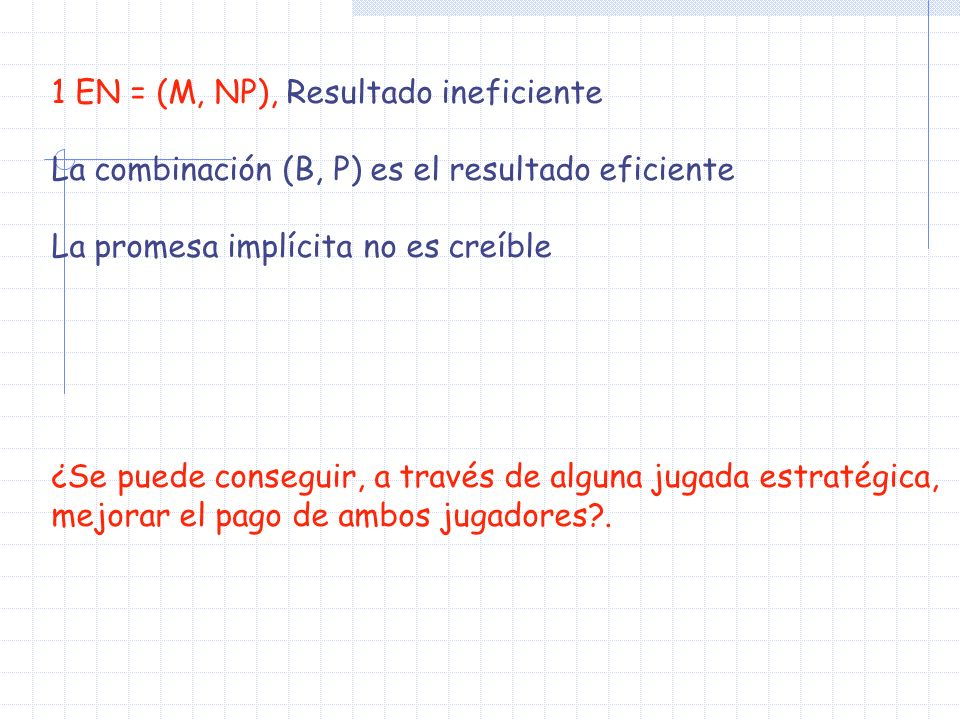 1 EN = (M, NP), Resultado ineficiente
