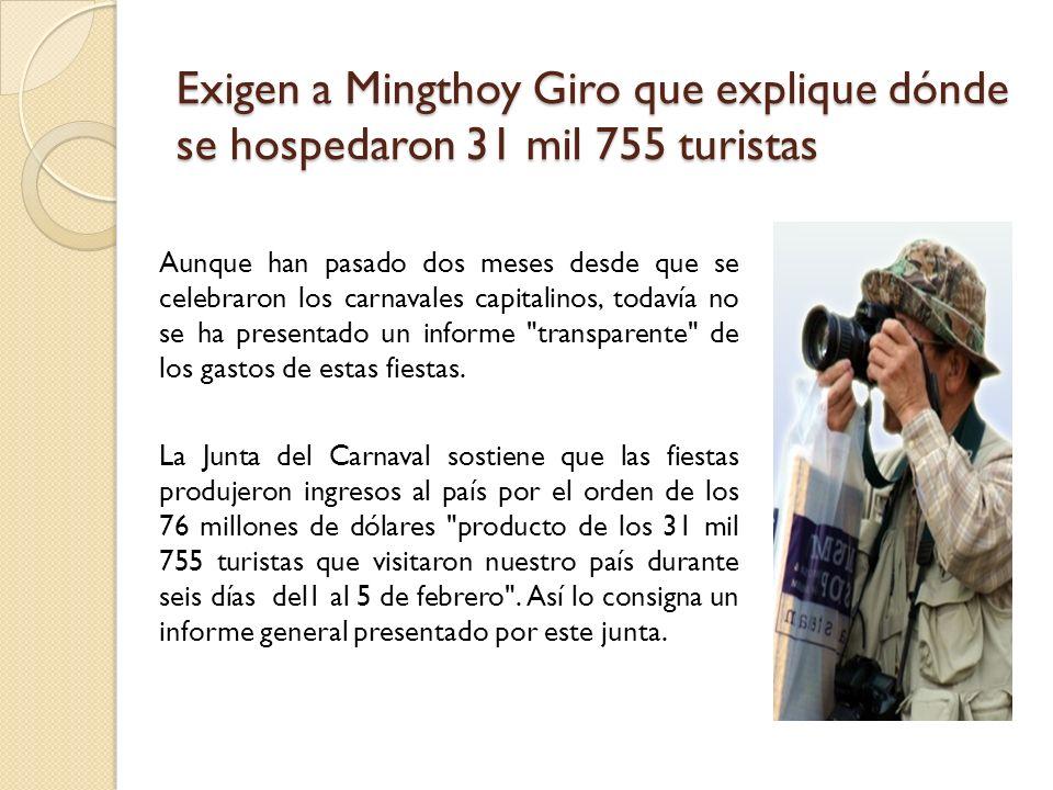 Exigen a Mingthoy Giro que explique dónde se hospedaron 31 mil 755 turistas