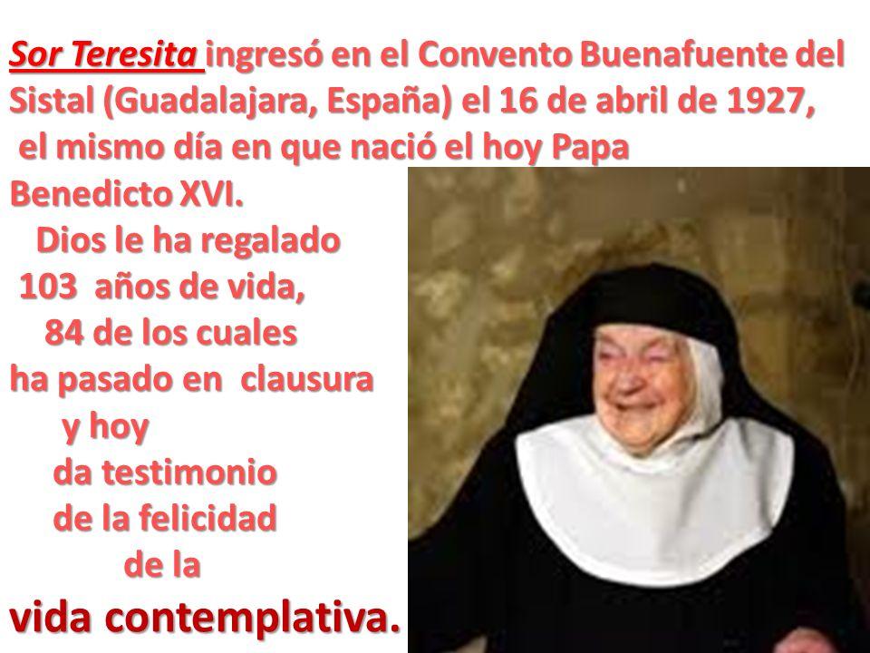 Sor Teresita ingresó en el Convento Buenafuente del Sistal (Guadalajara, España) el 16 de abril de 1927,