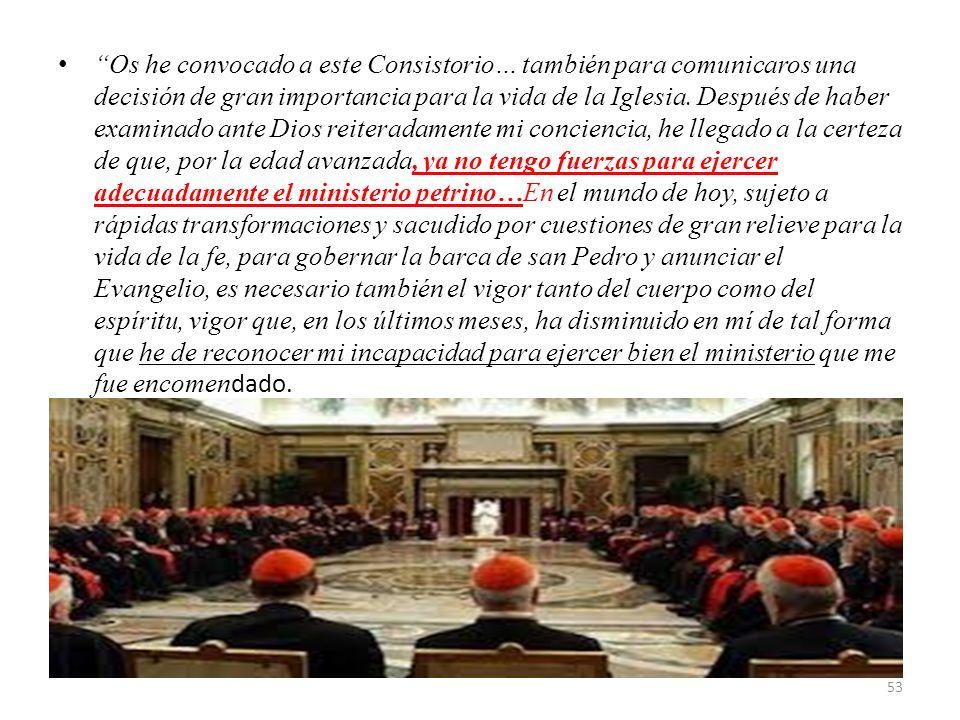 Os he convocado a este Consistorio… también para comunicaros una decisión de gran importancia para la vida de la Iglesia.
