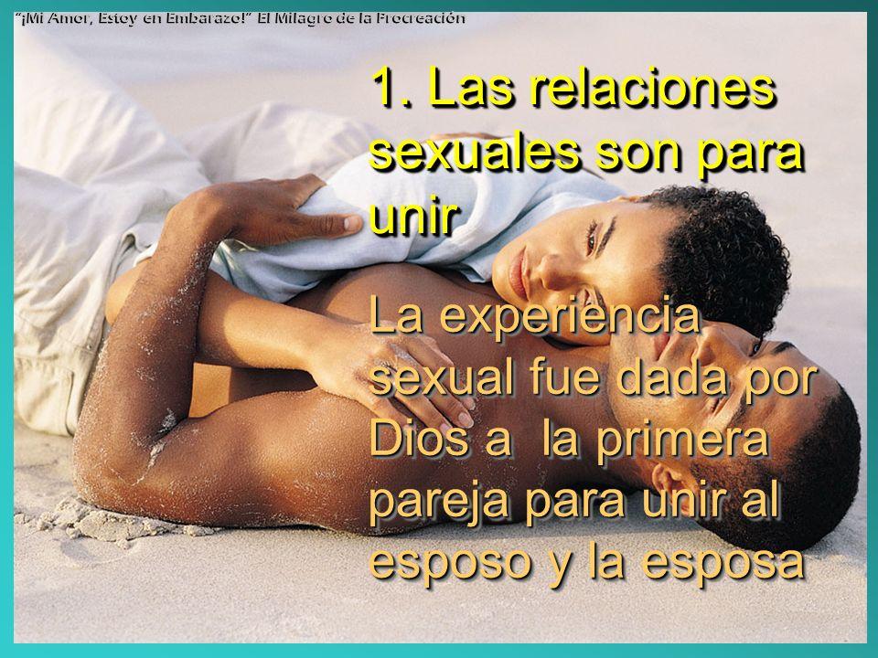 1. Las relaciones sexuales son para unir