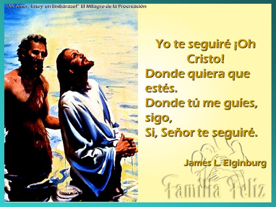 Yo te seguiré ¡Oh Cristo!