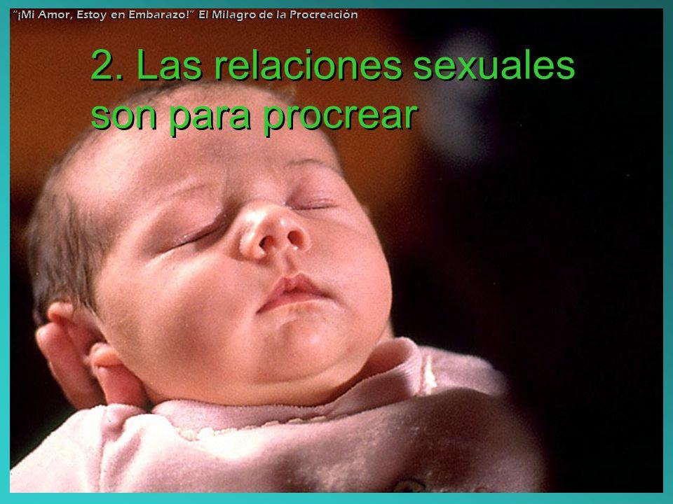 2. Las relaciones sexuales son para procrear