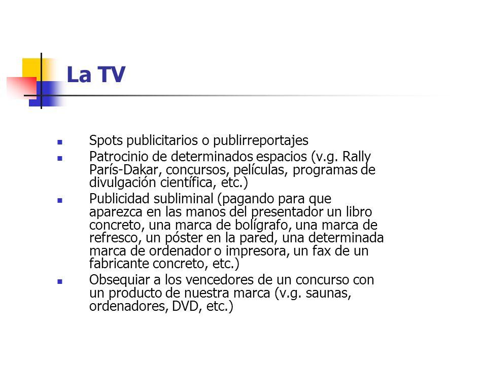 La TV Spots publicitarios o publirreportajes