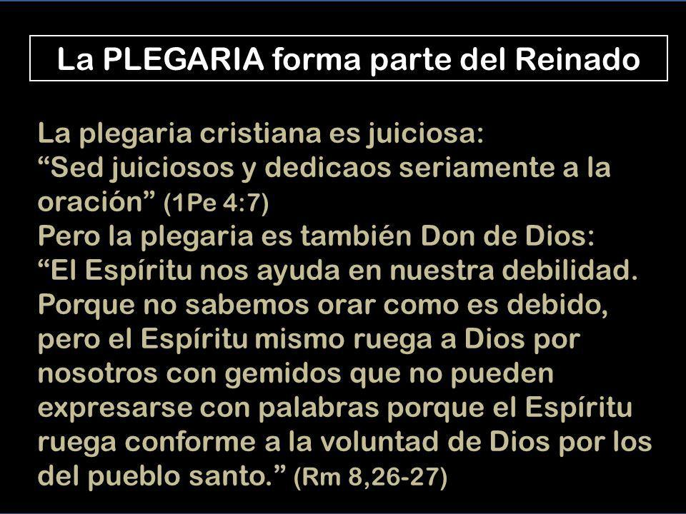 La PLEGARIA forma parte del Reinado