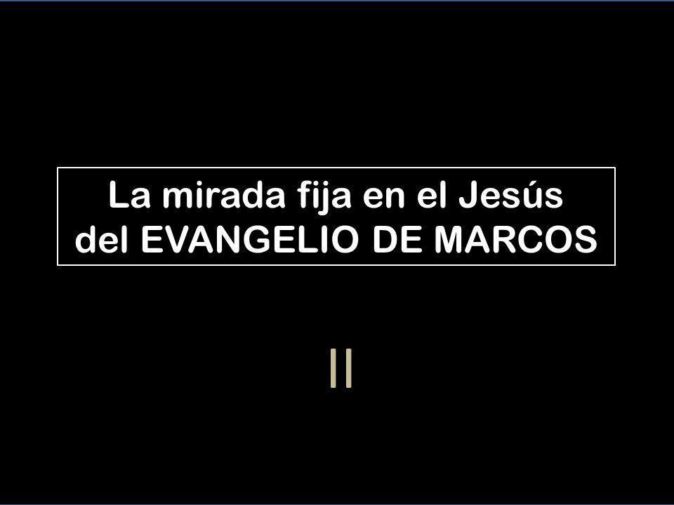 La mirada fija en el Jesús