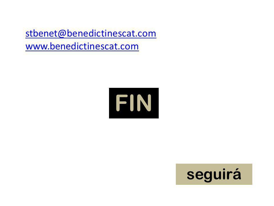 stbenet@benedictinescat.com www.benedictinescat.com FIN seguirá