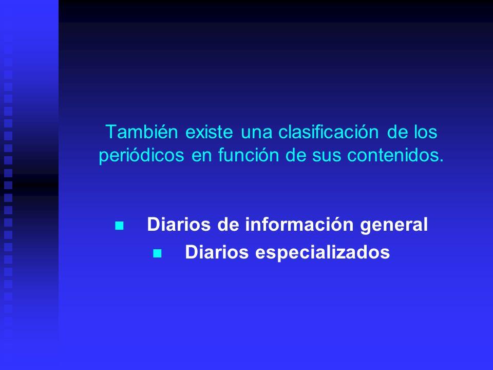 Diarios de información general Diarios especializados