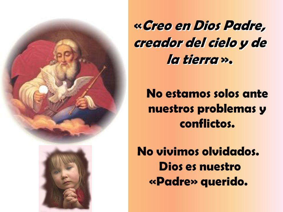 «Creo en Dios Padre, creador del cielo y de la tierra ».