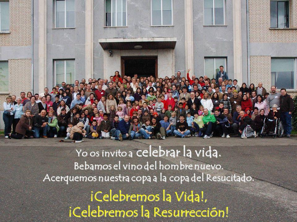 ¡Celebremos la Vida!, ¡Celebremos la Resurrección!