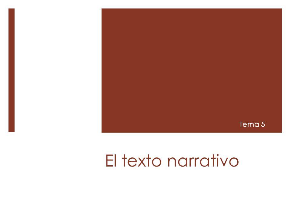 Tema 5 El texto narrativo