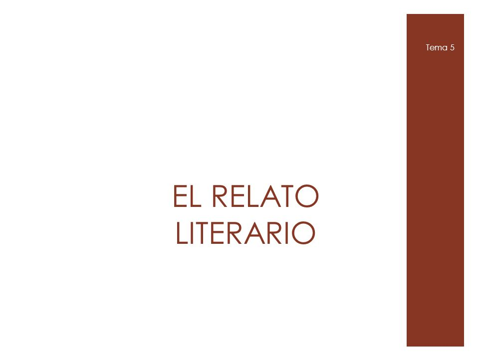 Tema 5 EL RELATO LITERARIO