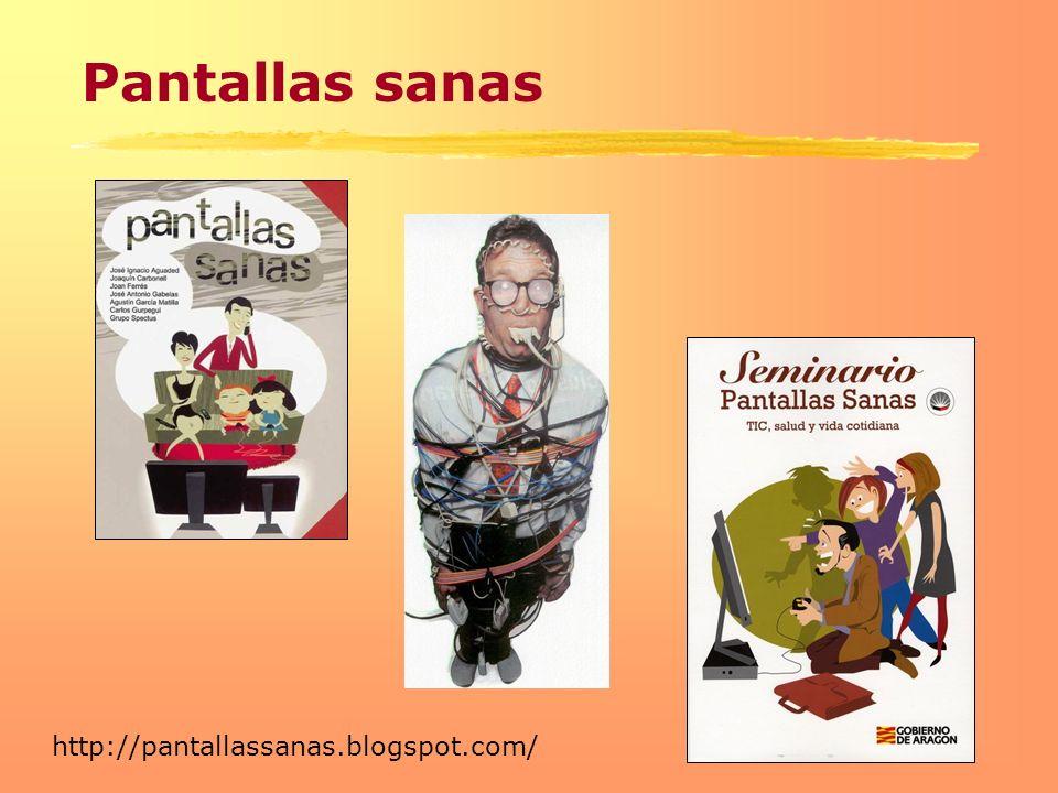 Pantallas sanas http://pantallassanas.blogspot.com/