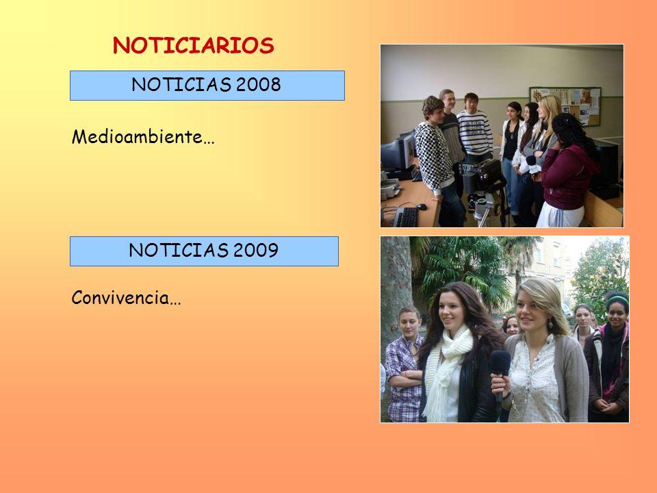 NOTICIARIOS NOTICIAS 2008 Medioambiente… NOTICIAS 2009 Convivencia…