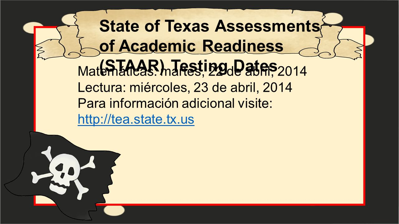 State of Texas Assessments of Academic Readiness (STAAR) Testing Dates