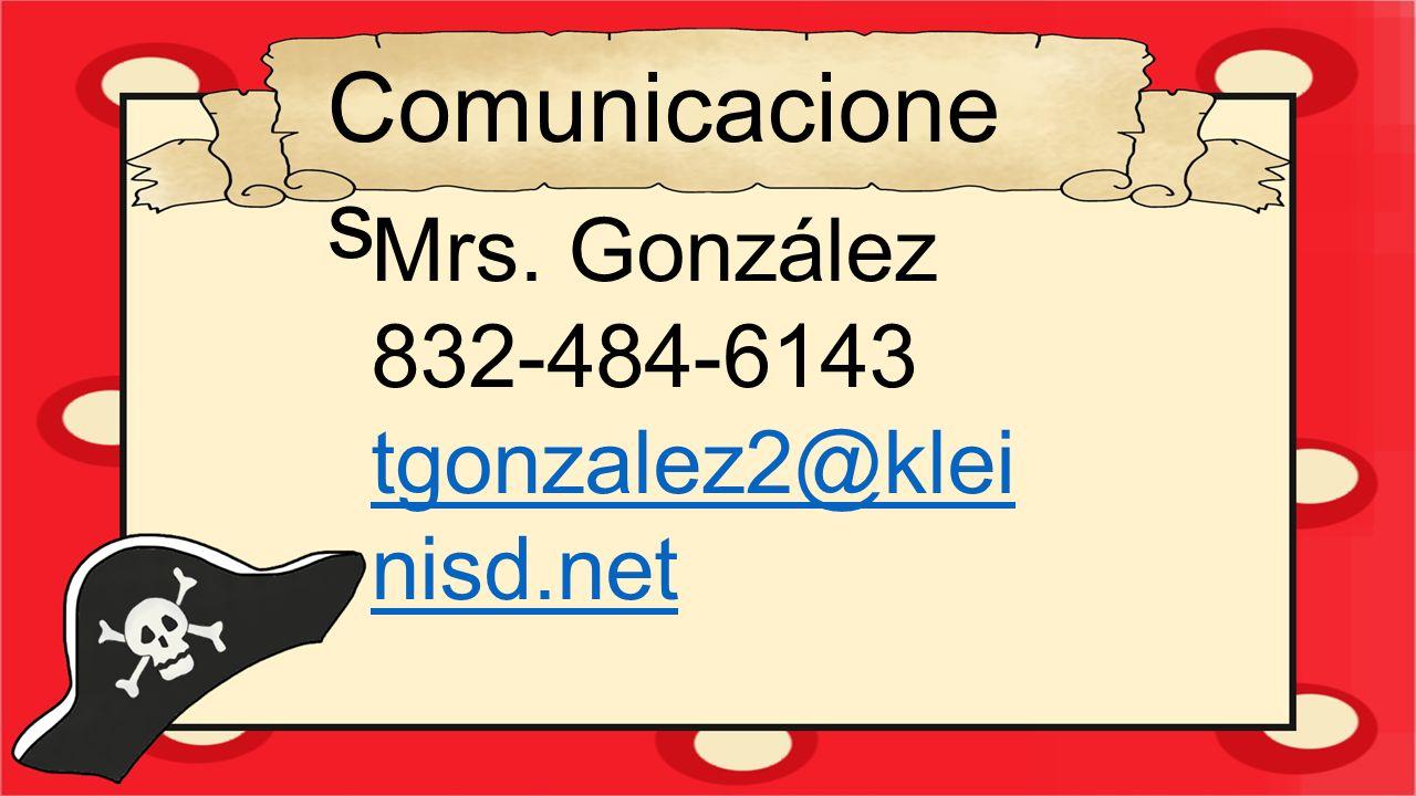 Comunicaciones Mrs. González 832-484-6143 tgonzalez2@kleinisd.net