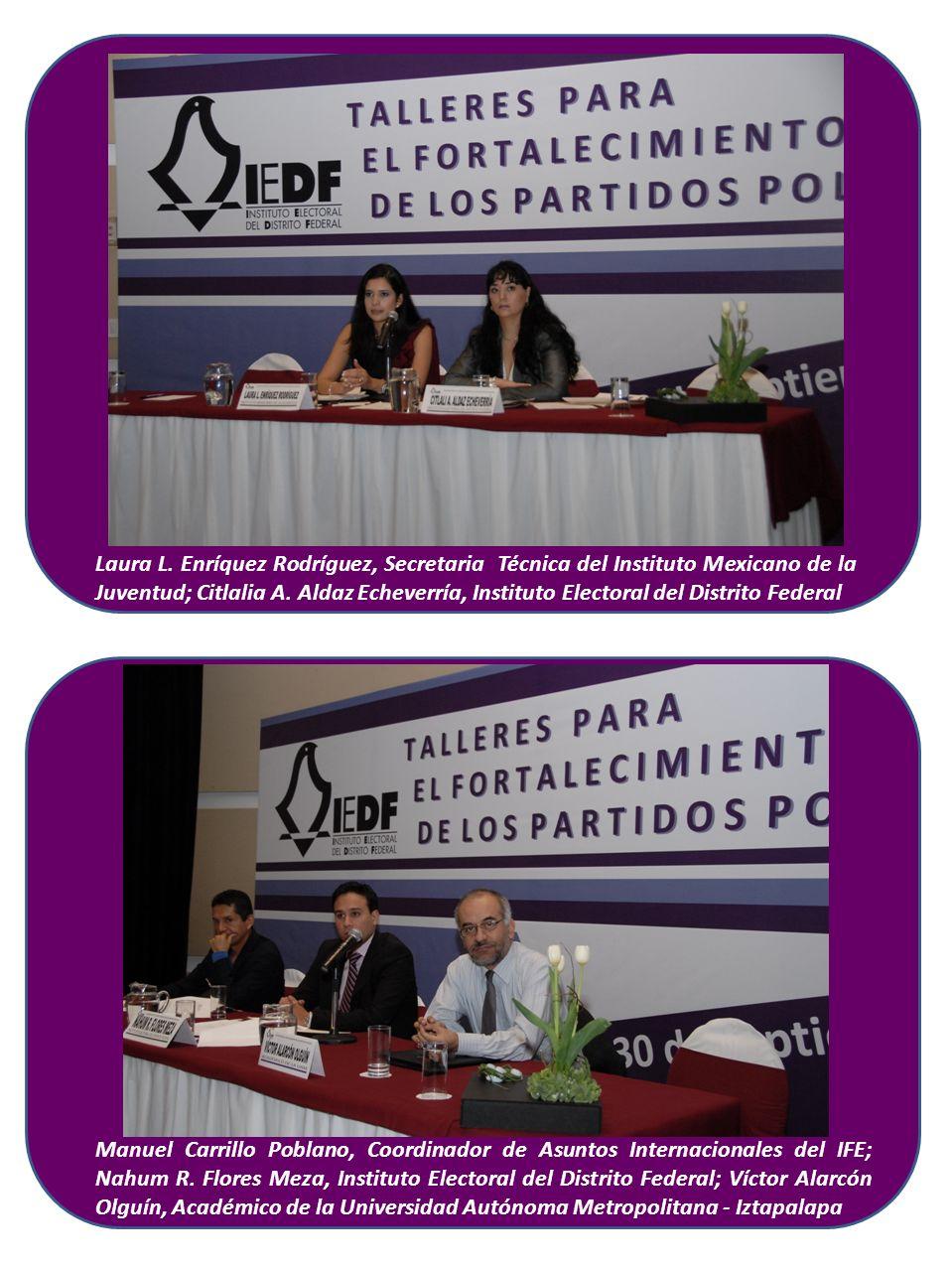 Laura L. Enríquez Rodríguez, Secretaria Técnica del Instituto Mexicano de la Juventud; Citlalia A. Aldaz Echeverría, Instituto Electoral del Distrito Federal