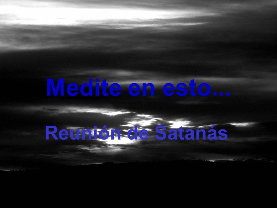 Medite en esto... Reunión de Satanás