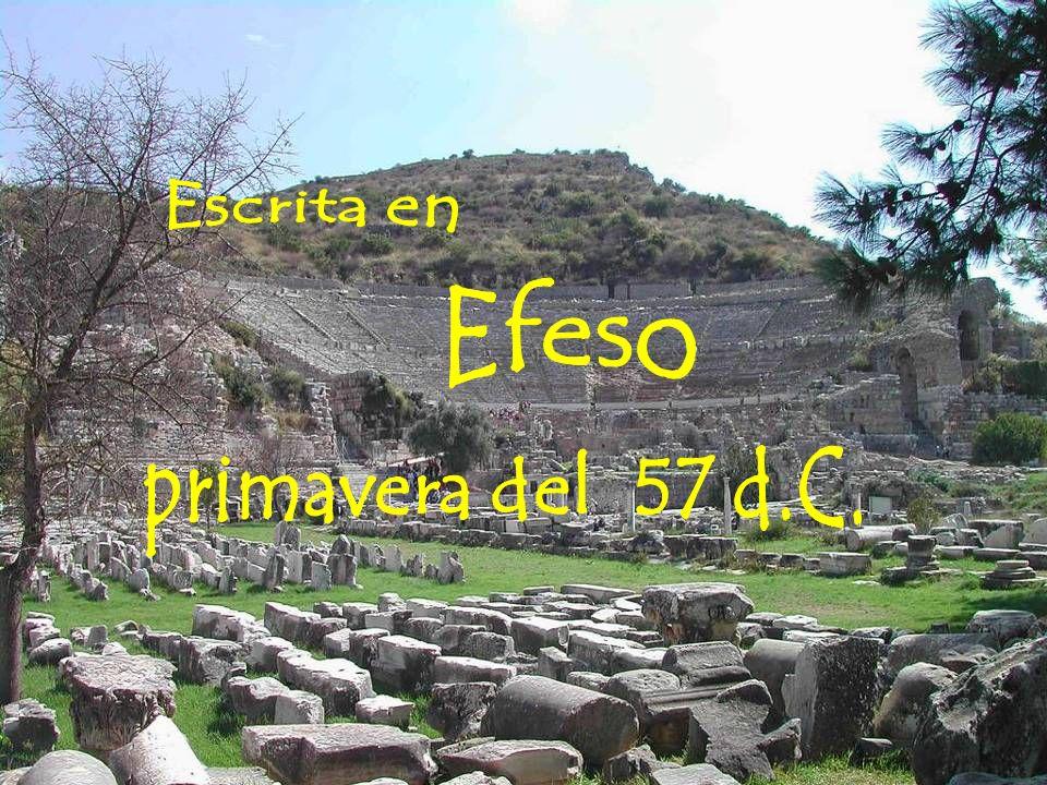 Escrita en Efeso primavera del 57 d.C.