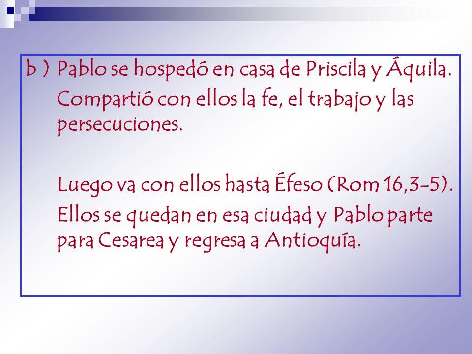 b ) Pablo se hospedó en casa de Priscila y Áquila.