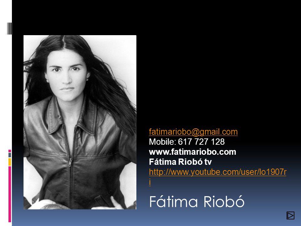 Fátima Riobó fatimariobo@gmail.com Mobile: 617 727 128
