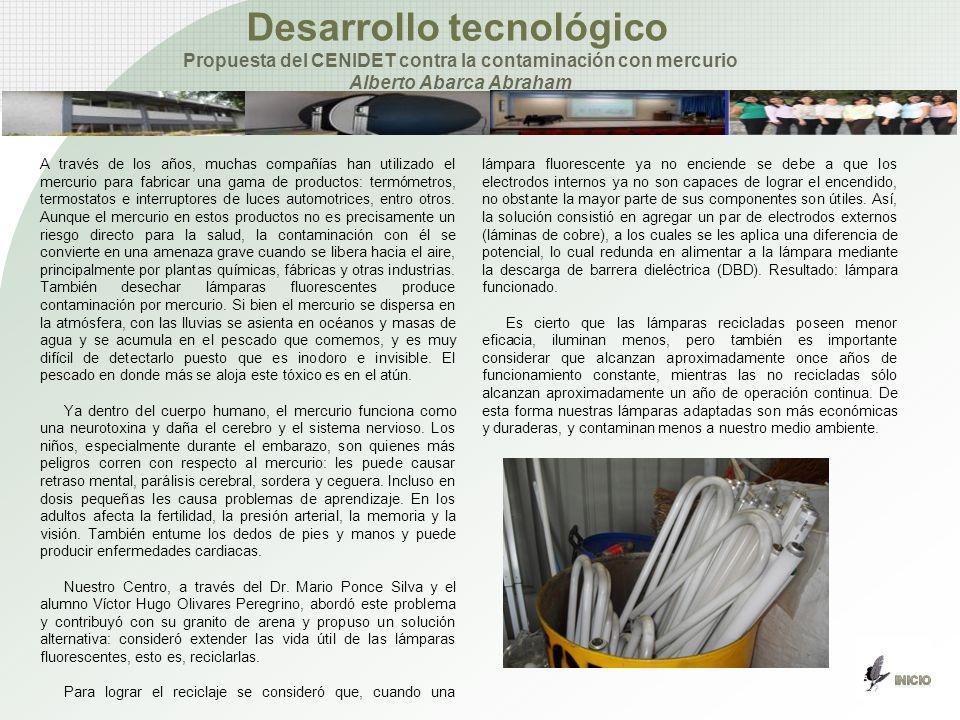 Desarrollo tecnológico Propuesta del CENIDET contra la contaminación con mercurio Alberto Abarca Abraham