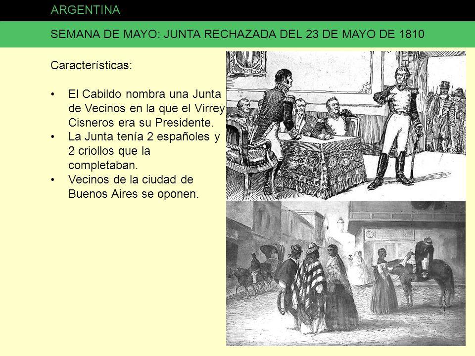 ARGENTINA SEMANA DE MAYO: JUNTA RECHAZADA DEL 23 DE MAYO DE 1810. Características: