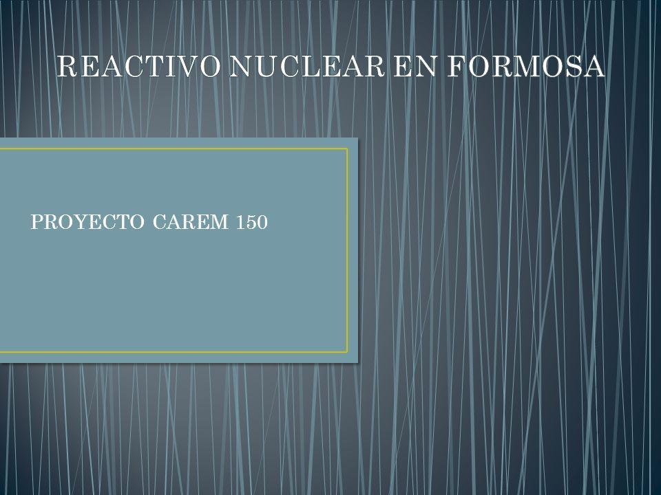 REACTIVO NUCLEAR EN FORMOSA