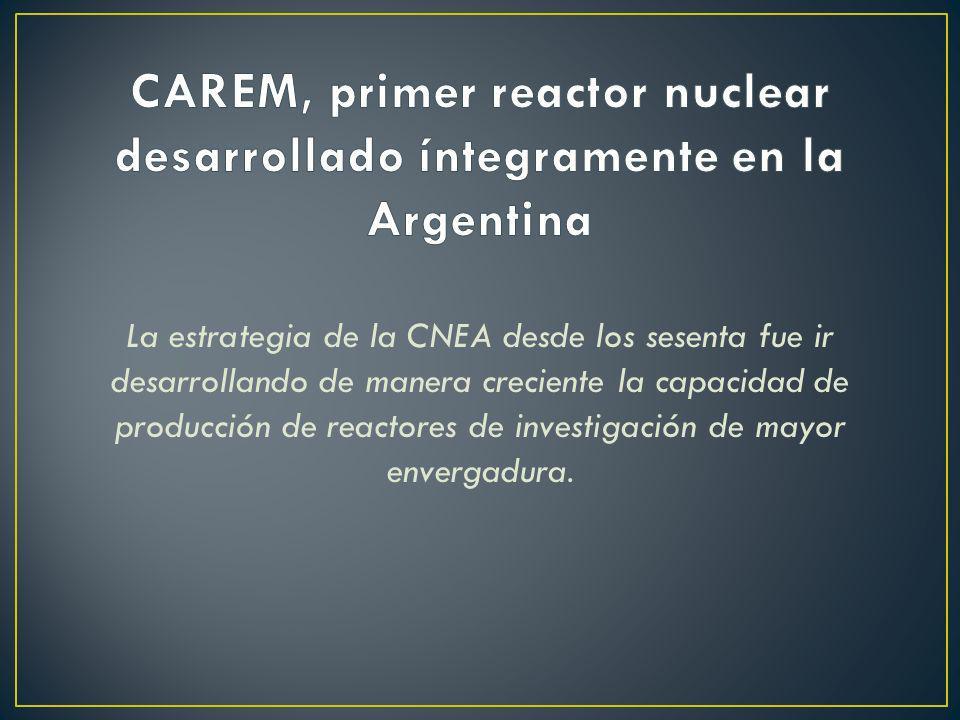 CAREM, primer reactor nuclear desarrollado íntegramente en la Argentina