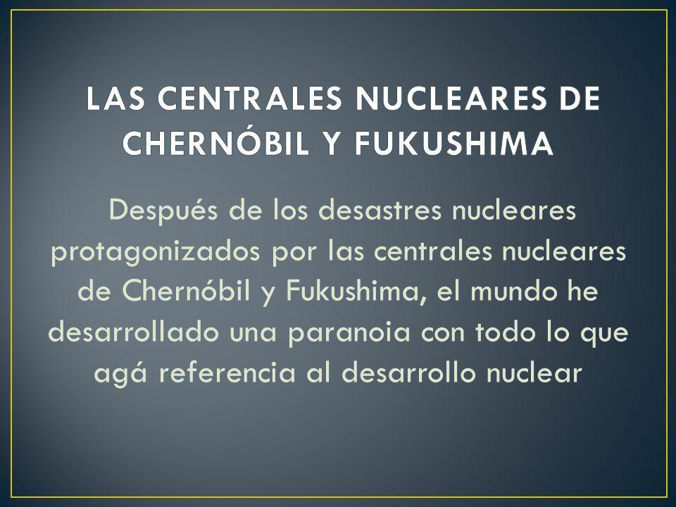 LAS CENTRALES NUCLEARES DE CHERNÓBIL Y FUKUSHIMA
